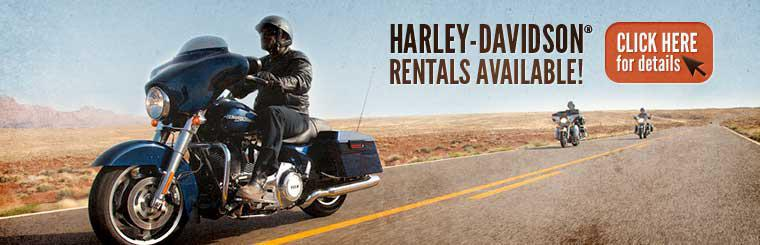 Harley-Davidson® rentals are available! Click here for details.