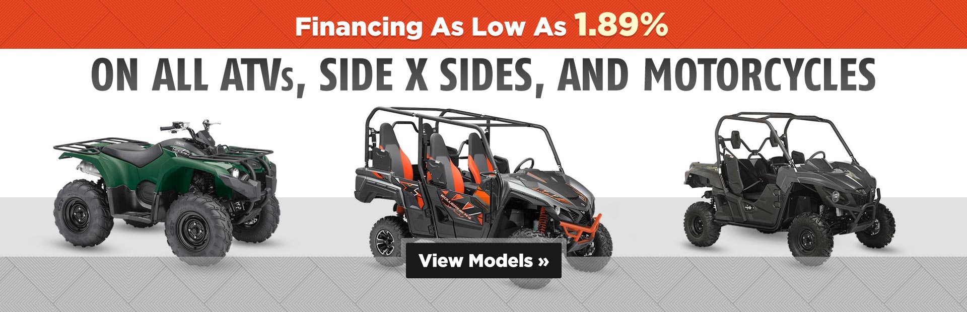 Get financing as low as 1.89% on all ATVs, side x sides, and motorcycles! Click here to view the models.