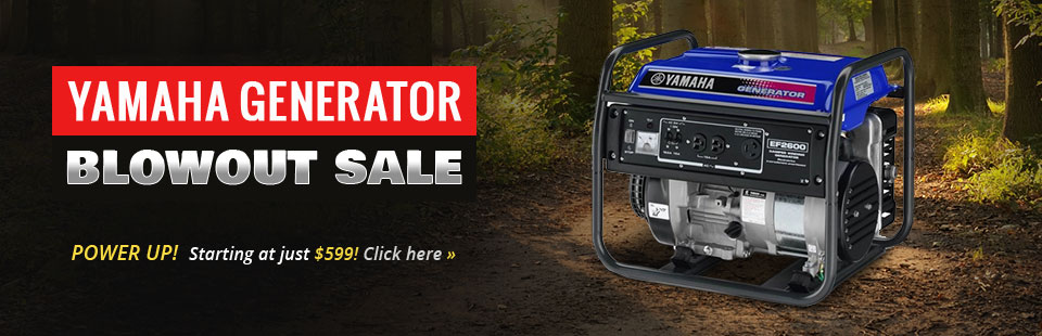 Yamaha Generator Blowout Sale: Click here for generators starting at just $599!