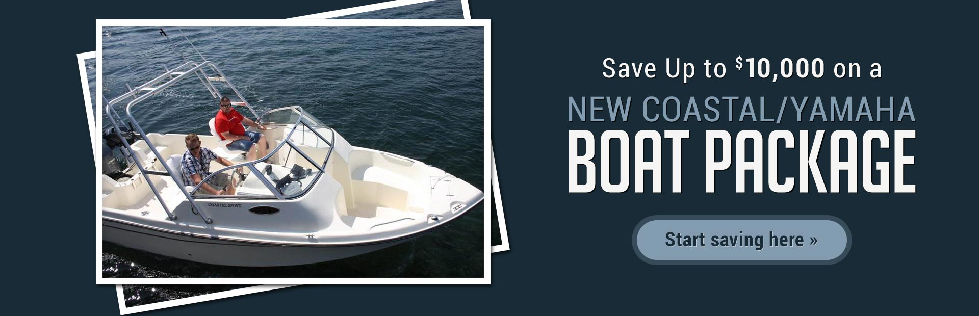 Save Up to $10,000 on a New Coastal/Yamaha Boat Package: Click here for details.