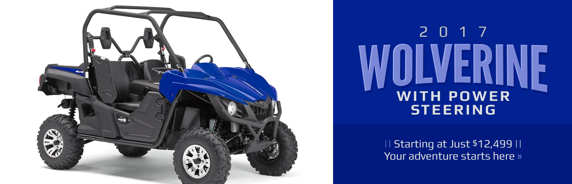 2017 Yamaha Wolverine with Power Steering Starting at Just $12,499: Click here for details.
