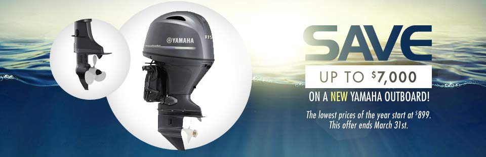 Save up to $7,000 on a new Yamaha outboard! The lowest prices of the year start at $899. This offer ends March 31st.