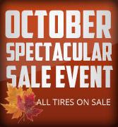 October Spectacular Sale Event - All Tires on Sale.