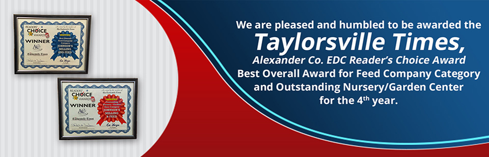 We are humbled to be awarded the Taylorsville Times, Alexander Co. EDO Reader's Choice Award Best Overall Award for Feed Company Category and Outstanding Nursery/Garden Center for the 4th year.