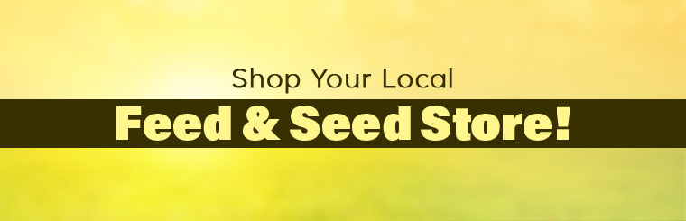 Shop your local feed & seed store!