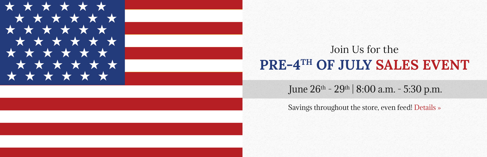Join us June 26th - 29th for the Pre-4th of July Sales Event!