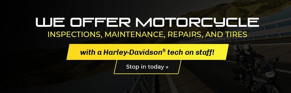 We offer motorcycle inspections, maintenance, repairs, and tires with a Harley-Davidson® tech on staff! Stop in today.