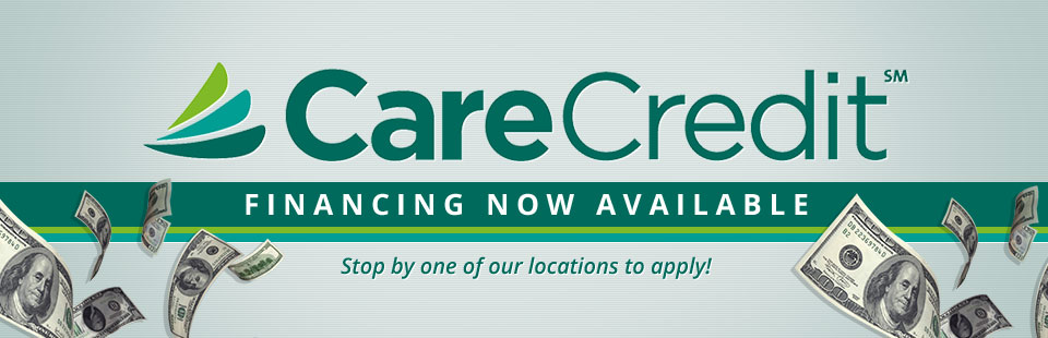 CareCredit financing is now available! Stop by one of our locations to apply!