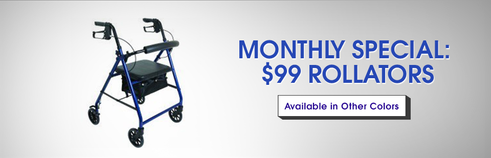 Monthly Special: Get a rollator for $99!