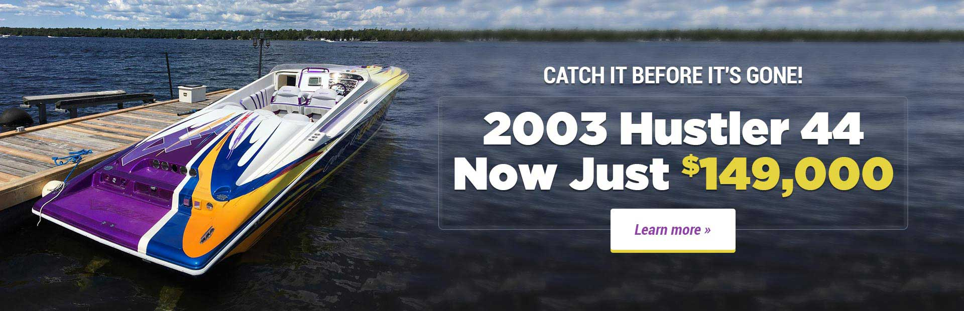 2003 Hustler 44 Now Just $149,000: Click here to learn more.