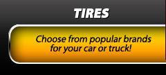 Tires: Choose from popular brands for your car or truck!
