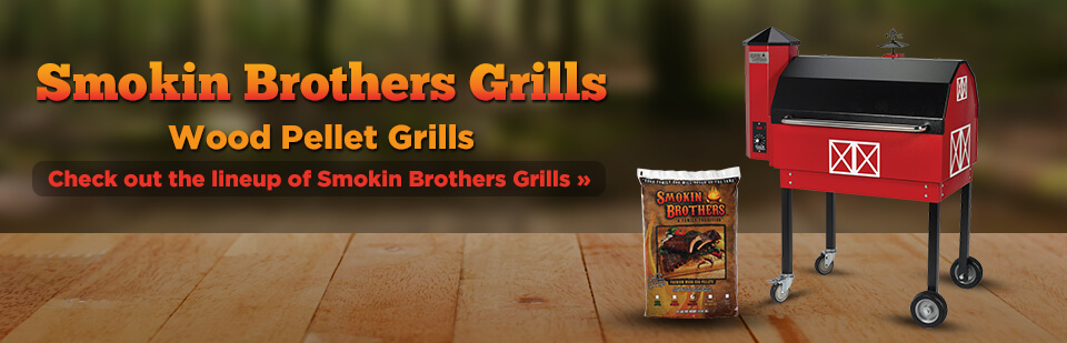 Click here to check out the lineup of Smokin Brothers Grills!