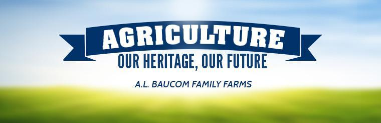 Agriculture: Our Heritage, Our Future. Click here for information on the awards and recommendations of A.L. Baucom Family Farms.