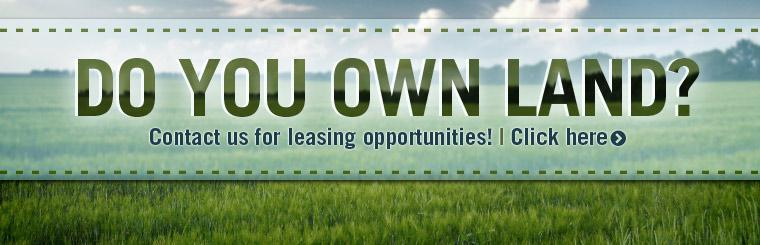 Do you own land? Click here to contact us for leasing opportunities!