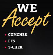We accept: Comchek, EFS, and T-Chek.