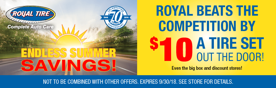 Royal Beats the Competition By $10 A Tire Set out The Door!