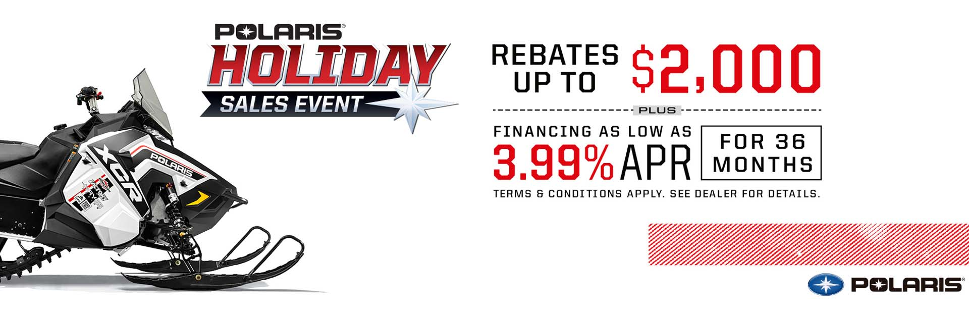Polaris Holiday Sales Event with Rebates up to $2,000 plus Financing as low as 3.99% APR for 36 mont