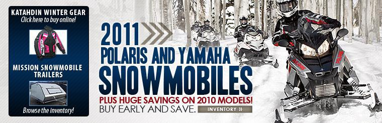 2011 Polaris and Yamaha Snowmobiles! Plus Huge Savings on 2010 Models! Buy Early and Save!