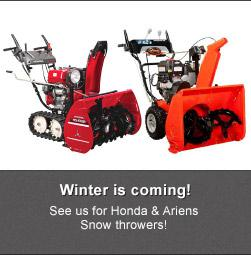 Winter is coming! See us for Honda & Ariens Snow throwers!