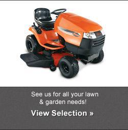 See us for all your lawn & garden needs! View selection.