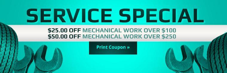 Service Special: Click here for coupons to receive $25.00 off mechanical work over $100 or $50.00 off mechanical work over $250.