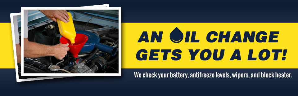 An oil change gets you a lot! We check your battery, antifreeze levels, wipers, and block heater.