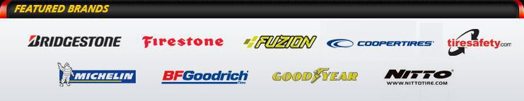 We proudly offer products from: Bridgestone, Firestone, Fuzion, Cooper, TireSafety, Michelin®, BFGoodrich®, Goodyear, and Nitto.