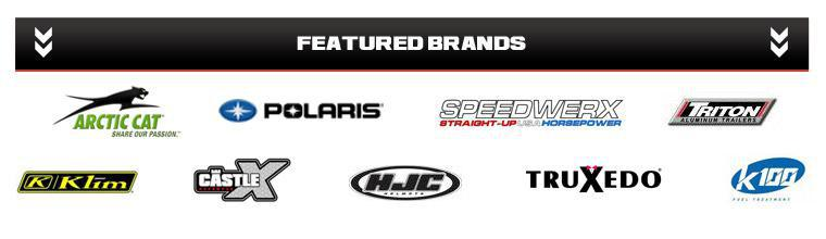 We carry products from Arctic Cat, Polaris, Speedwerx, Triton Trailers, Klim, Castle, HJC, TruXedo, and K100.