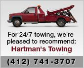For 24/7 towing, we're pleased to recommend: Hartman's Towing (412) 741-3707