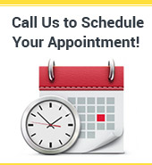 Call Us to Schedule Your Appointment!
