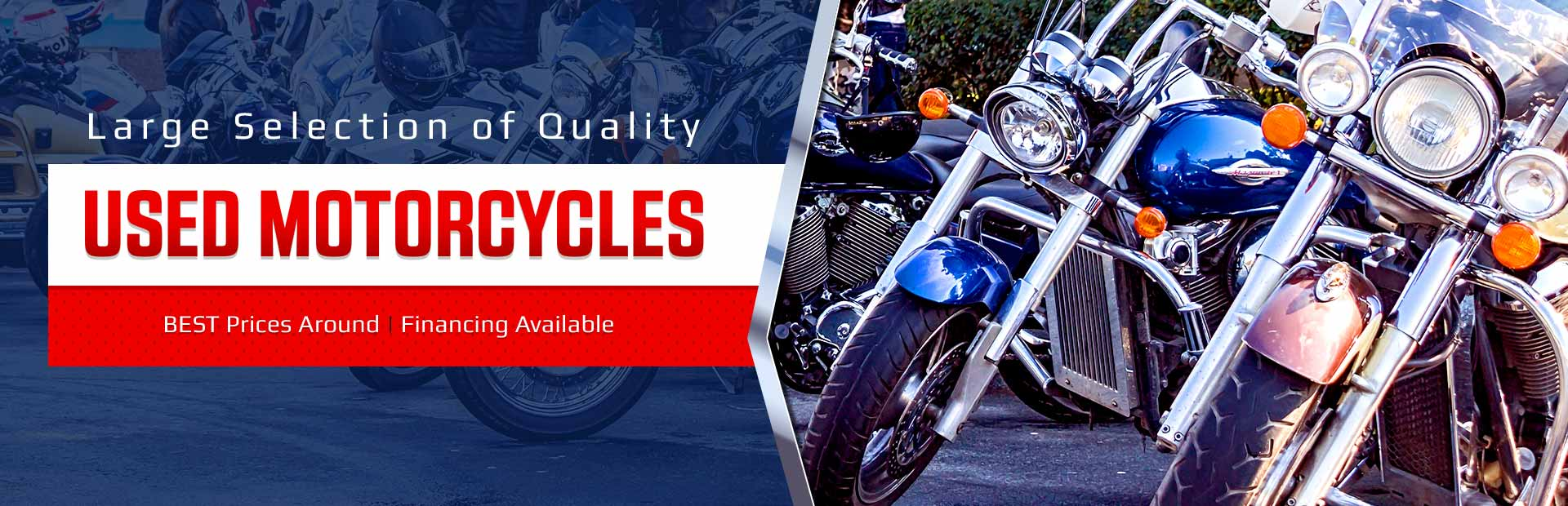 Large Selection of quality used motorcycles. Best Prices Around | Financing Available. Click here to