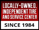 Locally-owned, Independent Tire and Service Center. Since 1984