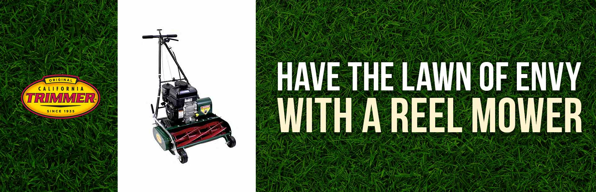 Have the lawn of envy with a California Trimmer reel mower!