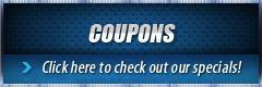 Coupons: Click here to check out our specials!