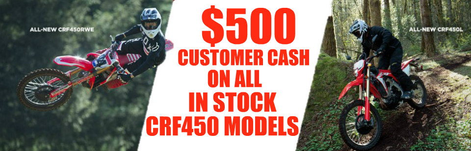 Customer Cash on CRF450 Models