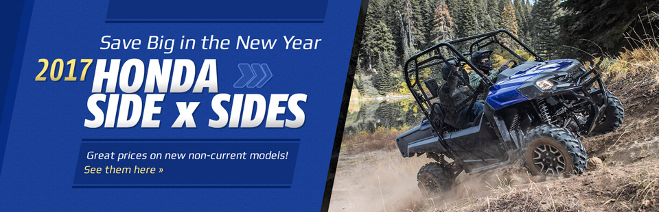 Great Prices on 2017 Honda Side x Sides: Click here to view the models.