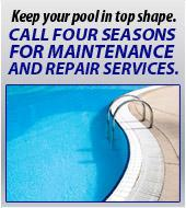Call Four Seasons for maintenance and repair services.