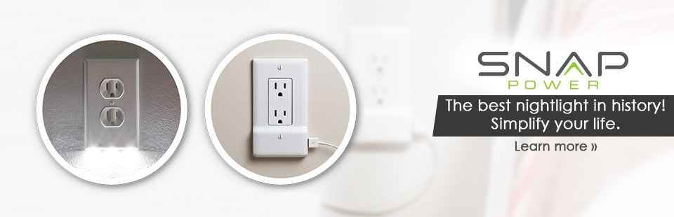 Simplify your life with Snap Power, the best nightlight in history! Click here for more information.
