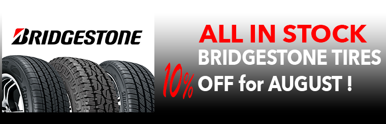 All in stock Bridgestone Tires 10% off for August