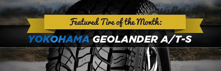 The Yokohama Geolandar A/T-S is our featured tire of the month!