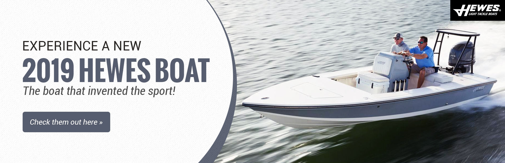 Experience a New 2019 Hewes Boat: Click here to view the models.