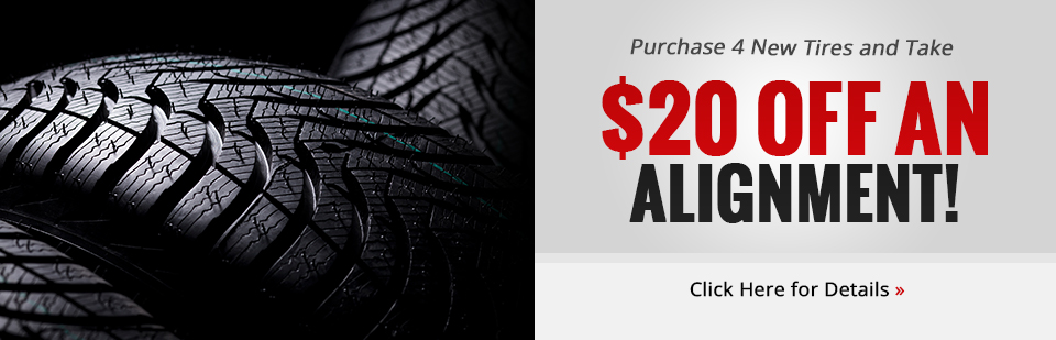 Purchase 4 new tires and take $20 off an alignment! Click here for details.