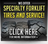 We offer specialty forklift tires and Service!