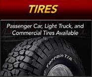 Tires: Passenger Car, Light Truck, and Commercial Tires Available