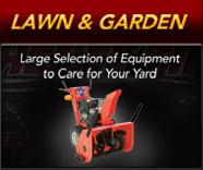 Lawn & Garden: Large Selection of Equipment to Care for Your Yard