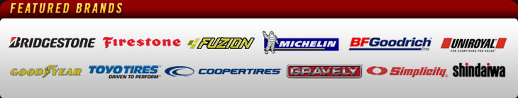 We proudly carry products from Bridgestone, Firestone, Fuzion, Michelin®, BFGoodrich®, Uniroyal®, Goodyear, Toyo, Cooper, Gravely, Simplicity, and Shindaiwa.