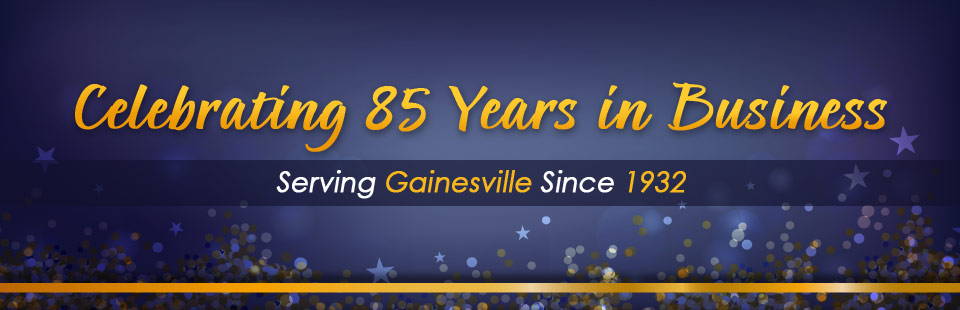 Celebrating 85 years in business. Serving Gainesville since 1932.