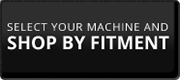 Select your machine and shop by fitment.