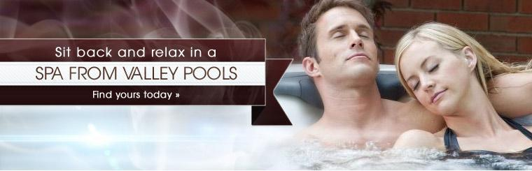 Sit back and relax in a spa from Valley Pools: Click here to find yours today.