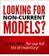 Looking for non-current models? Click here for our full list of inventory!